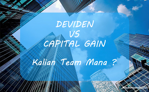 Deviden Vs Capital Gain Trader Lebih Suka Capital Gain ?