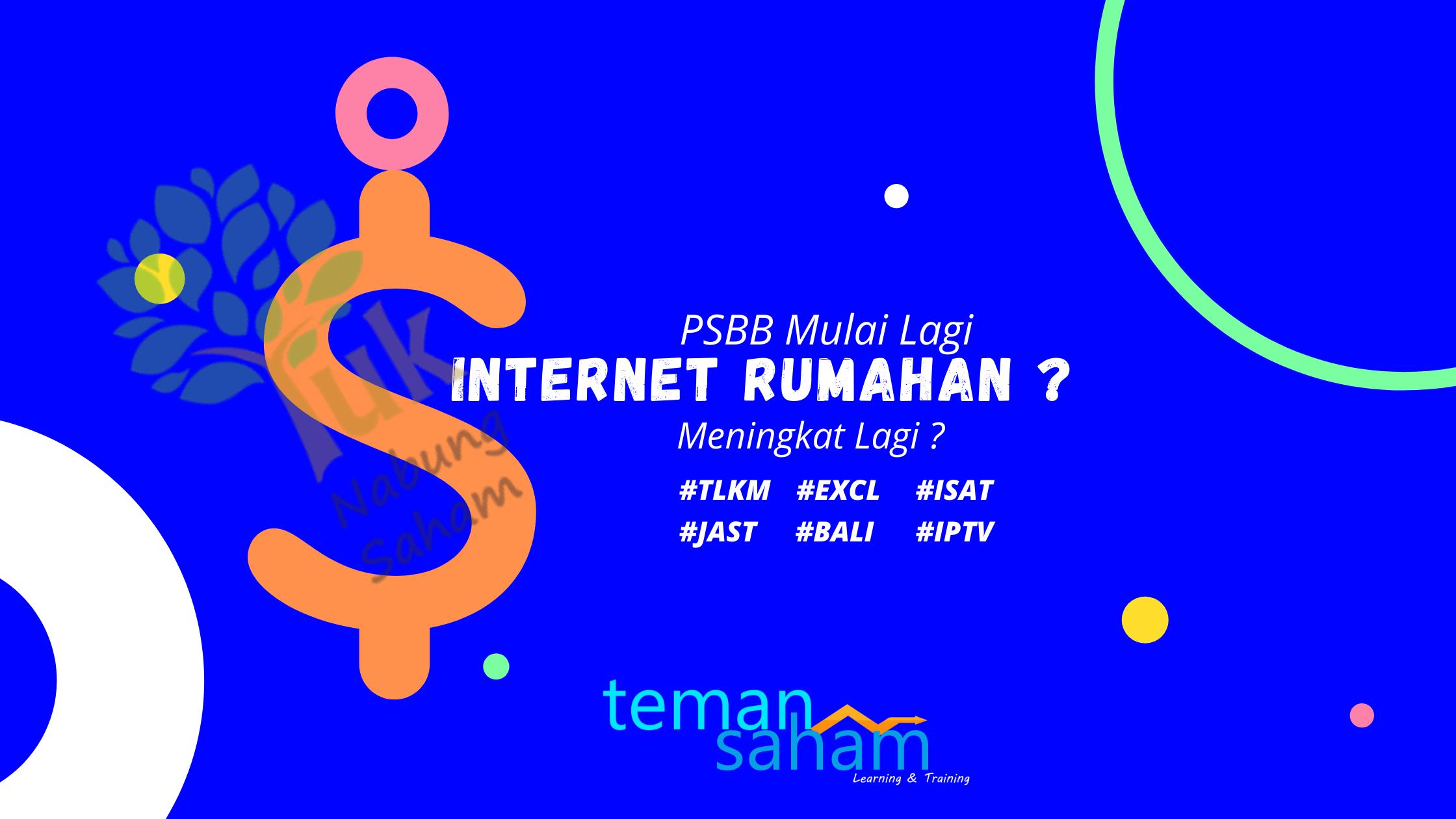 PSBB Kembali , Bagaimana Potensi Bisnis Internet Rumahan