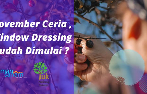 November Ceria , Window Dressing Sudah Dimulai ?